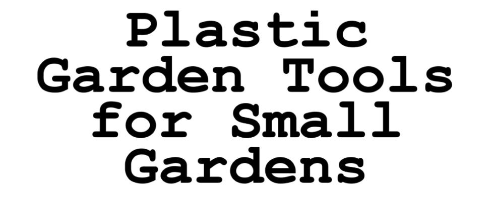 plastic garden tools for small gardens